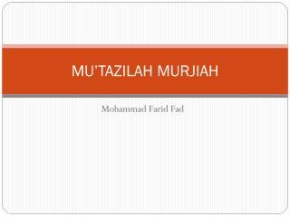 MU'TAZILAH MURJIAH.pdf