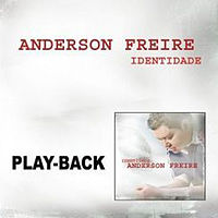 ANDERSON FREIRE - IDENTIDADE (PLAYBACK).mp3