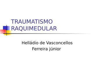 2-traumatismo_raquimedular_03-2008_sf.ppt
