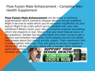 Flow Fusion Male Enhancement - Complete Men Health Supplement.pptx